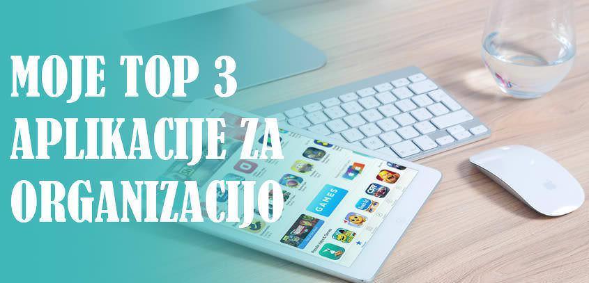 Moje top 3 aplikacije za organizacijo