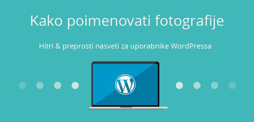Kako poimenovati fotografije – WordPress nasvet