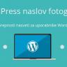 Naslov in besedila pri fotografiji – WordPress nasvet