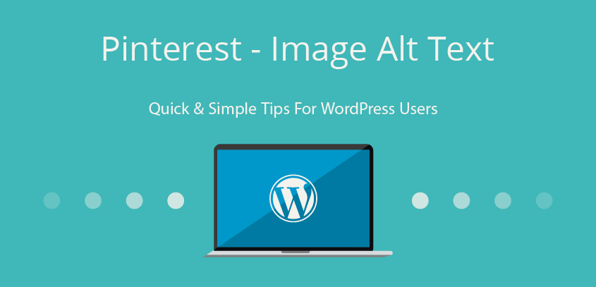 Pinterest & Image Alt Text - WordPress tricks