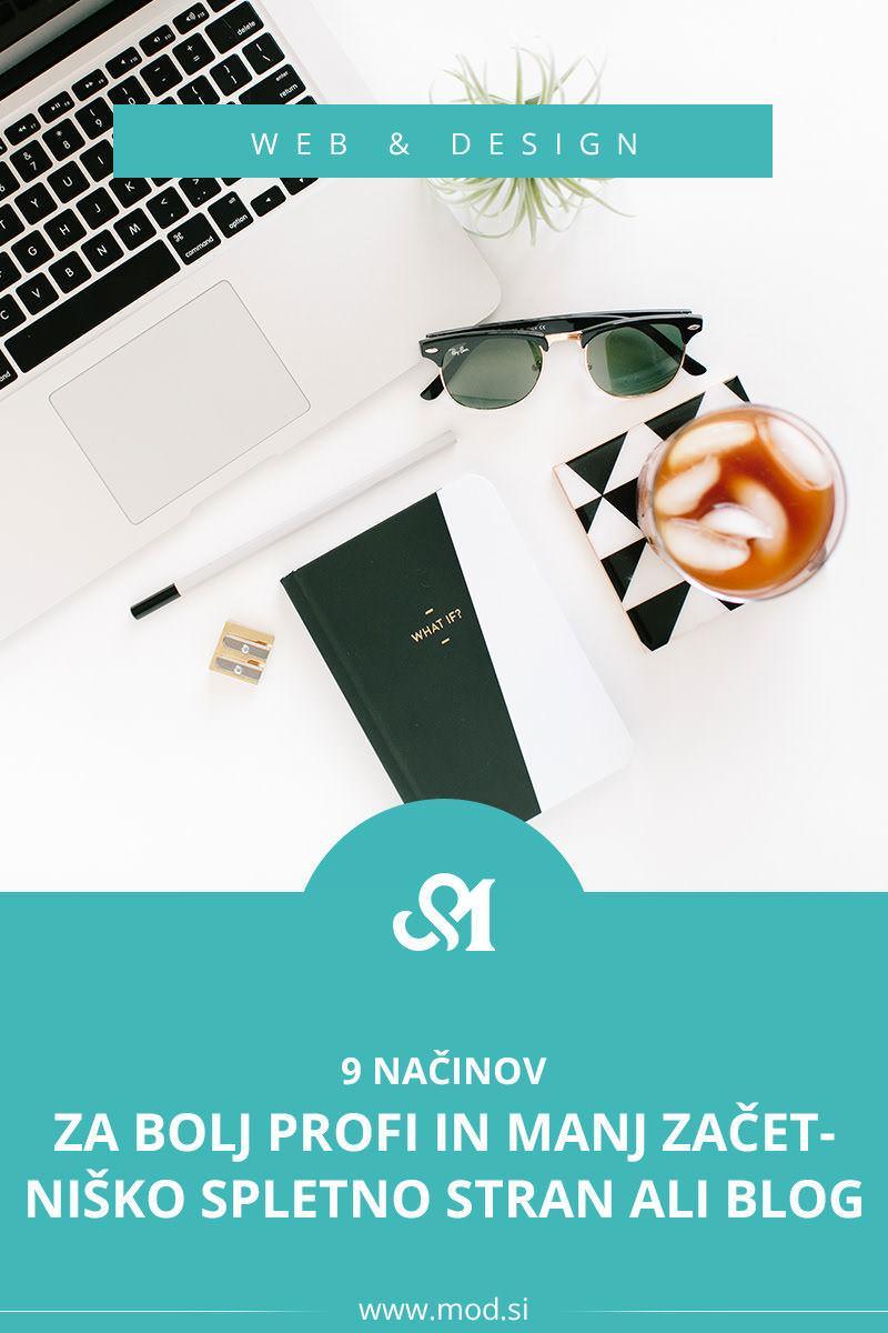 9 načinov, da bo tvoja stran ali blog izgledal bolj profi in manj začetniško