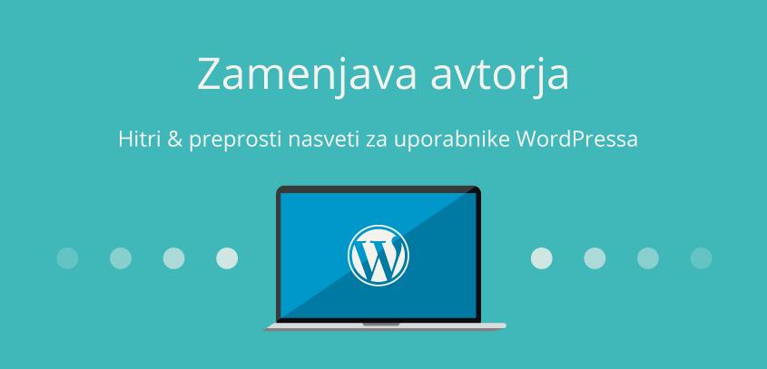 Zamenjava avtorja – WordPress nasvet
