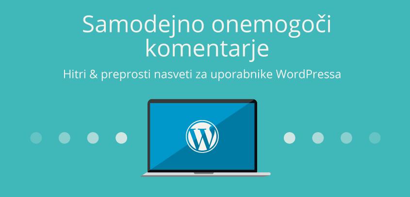 Samodejno onemogoči komentarje – WordPress nasvet