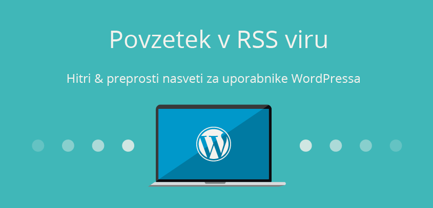 Povzetek v RSS viru – WordPress nasvet