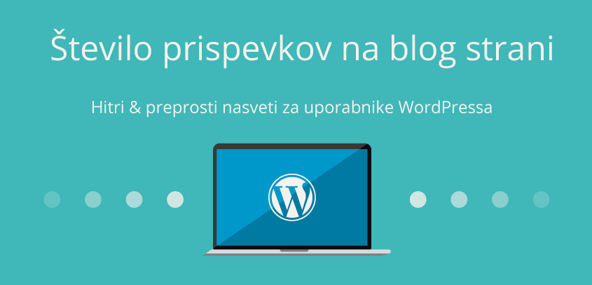 Število prispevkov na blog strani – WordPress nasvet