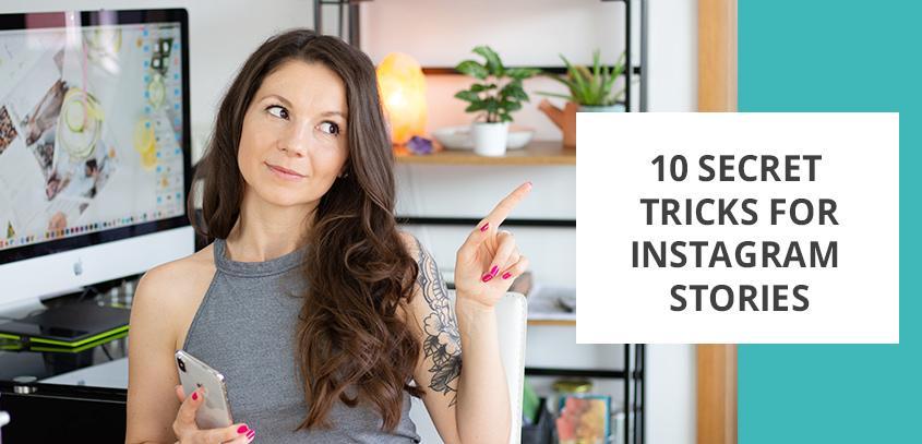 10 secret tricks for Instagram Stories