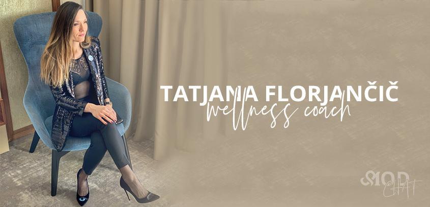 MOD chat: Tatjana Florjančič, wellness coach